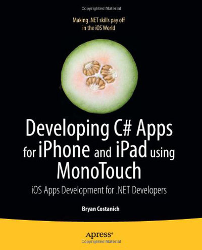 Developing C# Apps for iPhone and iPad using MonoTouch: iOS Apps Development for .NET Developers - Rangership by Bryan Costanich