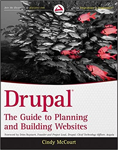 Drupal: The Guide to Planning and Building Websites by Cindy McCourt