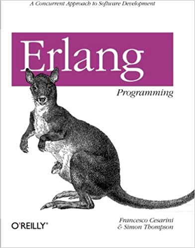 Erlang Programming: A Concurrent Approach to Software Development by Francesco Cesarini, Simon Thompson