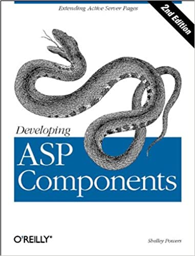 Developing ASP Components: Extending Active Server Pages. Second Edition by Shelley Powers
