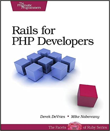 Rails for PHP Developers (Pragmatic Programmers) by Derek DeVries and Mike Naberezny
