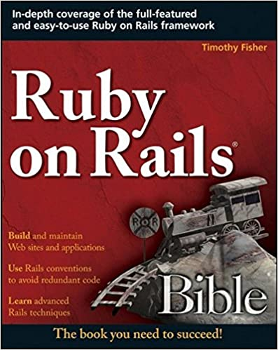 Ruby on Rails Bible by Timothy Fisher
