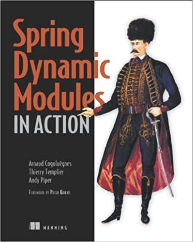 Spring Dynamic Modules in Action by Arnaud Cogoluegnes, Thierry Templier