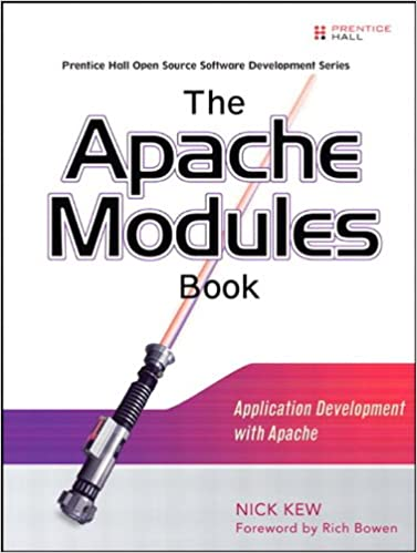 Apache Modules Book, The: Application Development with Apache by Kew Nick