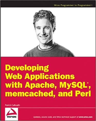 Developing Web Applications with Apache, MySQL, memcached, and Perl by Patrick Galbraith
