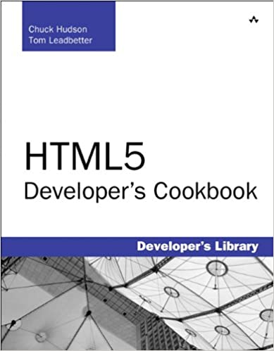HTML5 Developer's Cookbook by Chuck Hudson, Tom Leadbetter