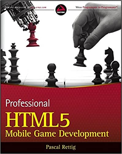 Professional HTML5 Mobile Game Development by Pascal Rettig