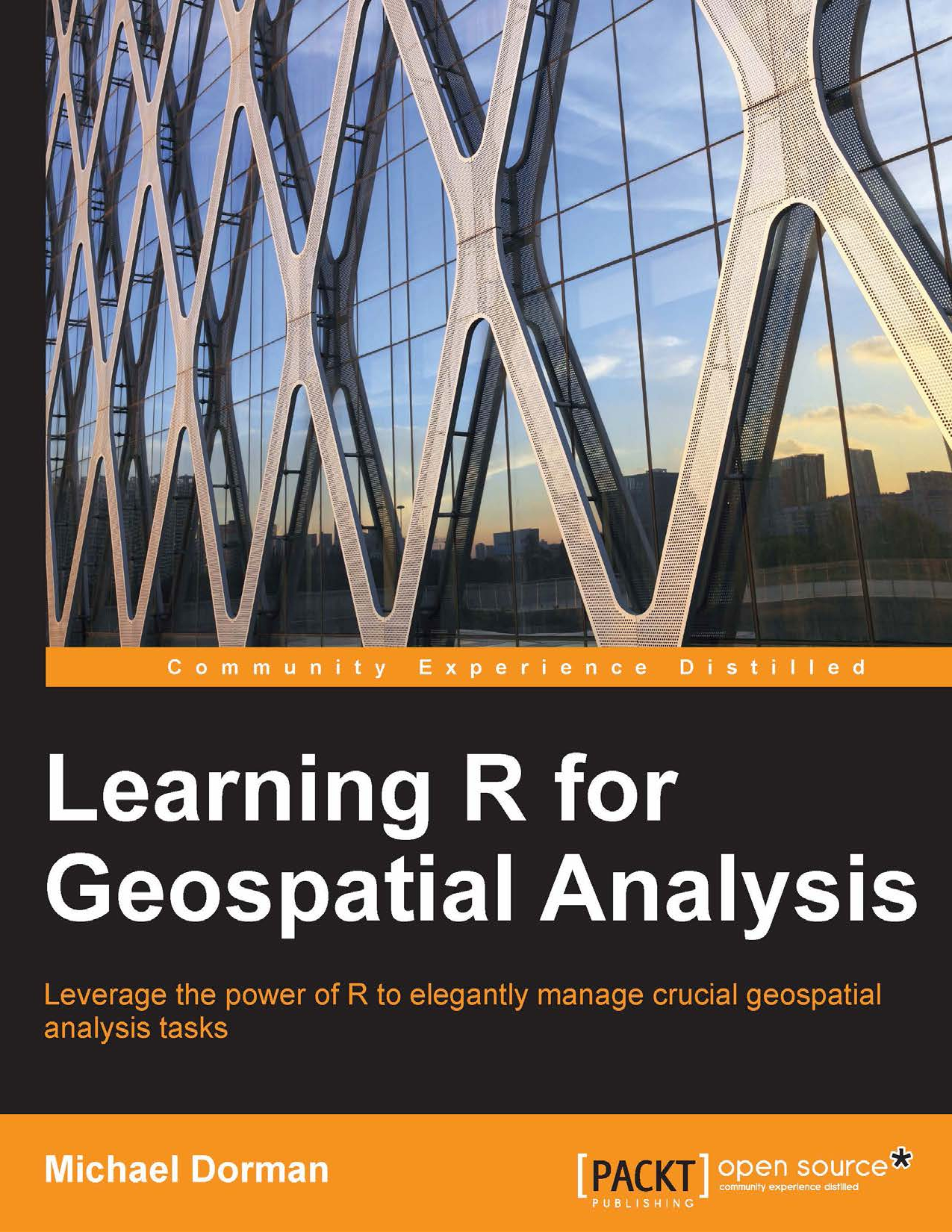 Learning R for Geospatial Analysis - Michael Dorman