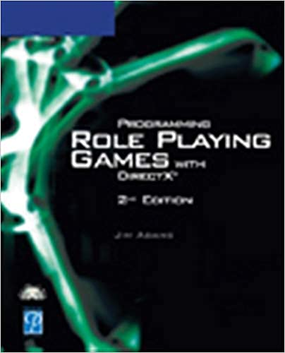 Programming Role Playing Games with DirectX (Game Development Series) Paperback – June 30, 2004 by Jim Adams
