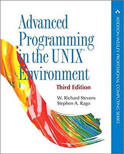 Advanced Programming in the UNIX Environment, 3rd Edition by W. Richard Stevens, Stephen A. Rago